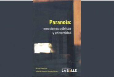 Paranoia: emociones públicas y universidad